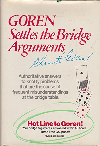 9780805511147: Goren settles the bridge arguments: Authoritative answers to knotty problems that are the cause of frequent misunderstandings at the bridge table