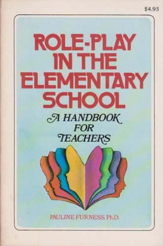 9780805511468: Role play in the elementary school: A handbook for teachers