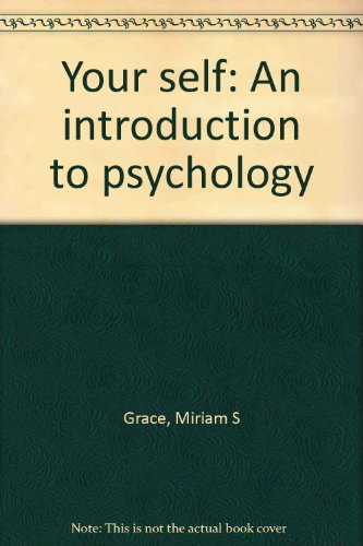 Your Self: An Introduction to Psychology: Grace, Miriam S.