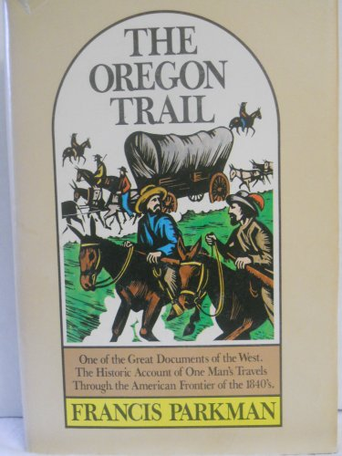 The Oregon Trail: Sketches of Prairie and: Francis Parkman, Peter