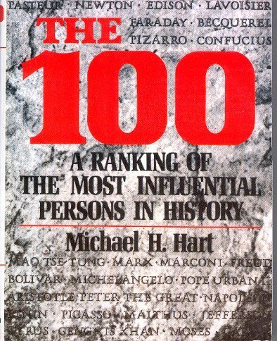 9780805512564: The 100: A ranking of the most influential persons in history