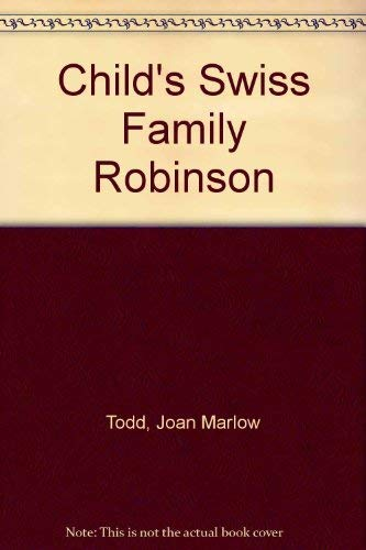 A Child's Swiss Family Robinson. In a: Todd, Joan Marlow;