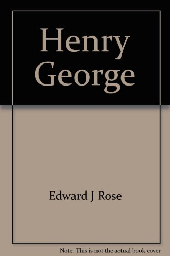 9780805703122: Henry George [Hardcover] by Edward J Rose