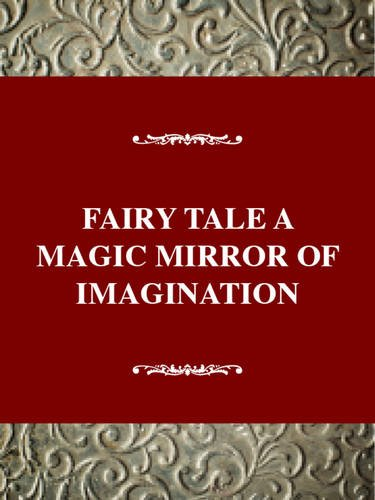 9780805709506: The Fairy Tale: The Magic Mirror of Imagination