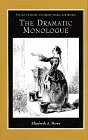 The Dramatic Monologue (Studies in Literary Themes: Elisabeth A. Howe