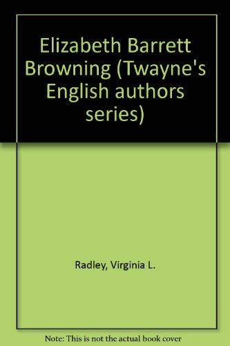 9780805710649: Elizabeth Barrett Browning (Twayne's English Authors)