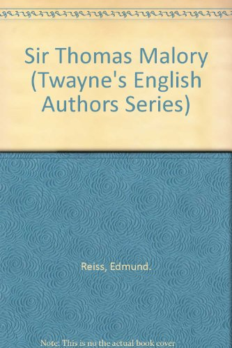 Sir Thomas Malory (Twayne's English Authors Series): Reiss, Edmund.