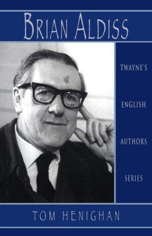 English Authors Series: Brian W. Aldiss: Tom Henighan