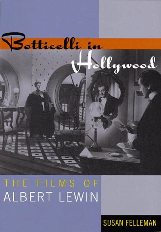 Botticelli in Hollywood: The Films of Albert Lewin (Twayne's Filmmakers Series): Susan ...