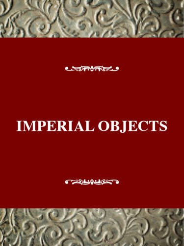 Imperial Objects : Victorian Women Emigration and: Rita S Kranidis