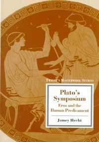 Plato's Symposium: Eros and the Human Predicament: Jamey Hecht