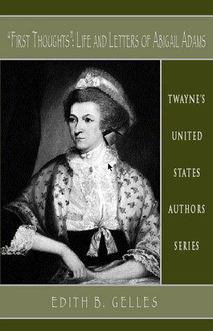 9780805716481: First Thoughts: Life and Letters of Abigail Adams