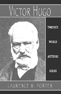 Victor Hugo (Twayne's World Authors Series) (0805716521) by Porter, Laurence M.