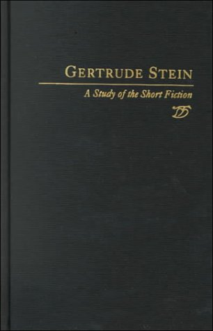 Gertrude Stein: A Study of the Short Fiction (Twayne's Studies in Short Fiction): Linda S. ...