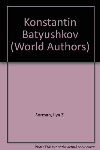 Konstantin Batyushkov (World Authors): Serman, Ilya Z.