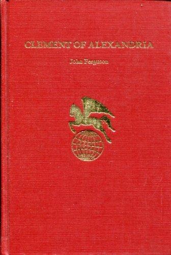 Clement of Alexandria (Twayne's world authors series, TWAS 289 Greece): Ferguson, John