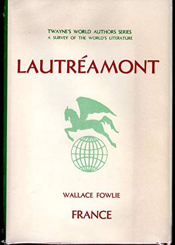 Lautreamont (Twayne's world authors series, TWAS 284. France) (0805725113) by Wallace Fowlie
