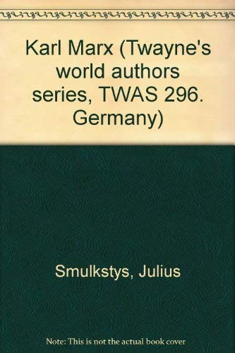 9780805725957: Karl Marx (Twayne's world authors series, TWAS 296. Germany)