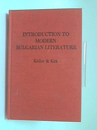 Introduction to Modern Bulgarian Literature: An Antthology: Kirilov, Nikolai and