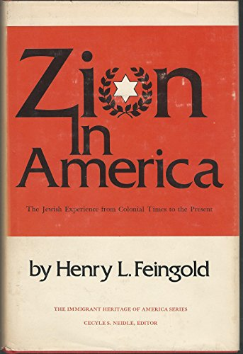 9780805732986: Zion in America: The Jewish Experience from Colonial Times to the Present (The Immigrant heritage of America series)
