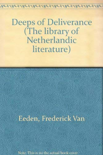 9780805734195: Deeps of Deliverance (The Library of Netherlandic literature, v. 5)