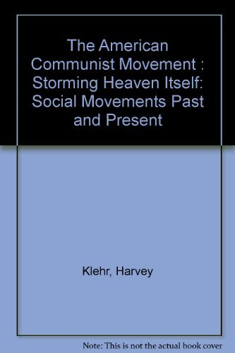 9780805738568: The American Communist Movement: Storming Heaven Itself (Social Movements Past and Present)