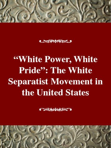"9780805738650: Social Movements Past and Present Series: ""White Power, White Pride"" the White Separatist Movement in the United States (Social movements past & present)"