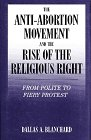9780805738711: The Anti-Abortion Movement and the Rise of the Religious Right: From Polite to Fiery Protest (Social Movements Past and Present Series)