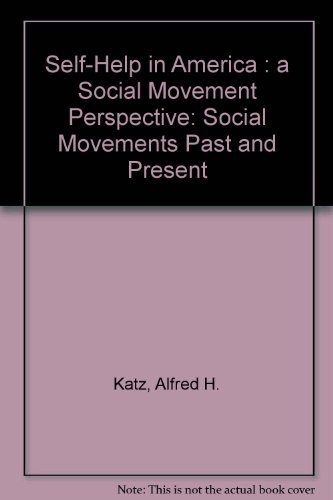 9780805738773: Self-Help in America: A Social Movement Perspective (SOCIAL MOVEMENTS PAST AND PRESENT)