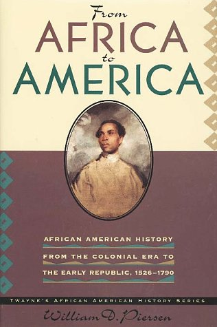 9780805739022: African American History Series: From Africa to America: African American History from the Colonial Period to the Early Republic, 1600-1790 (cloth cover)