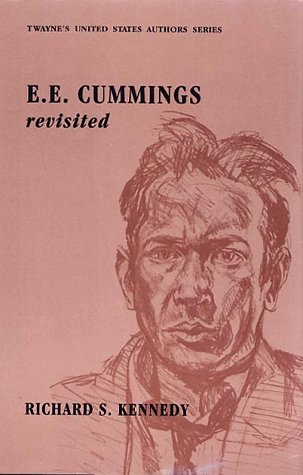 United States Authors Series: E. E. Cummings Revisited (Twayne's United States Authors Series) (0805739955) by Kennedy, Richard S.