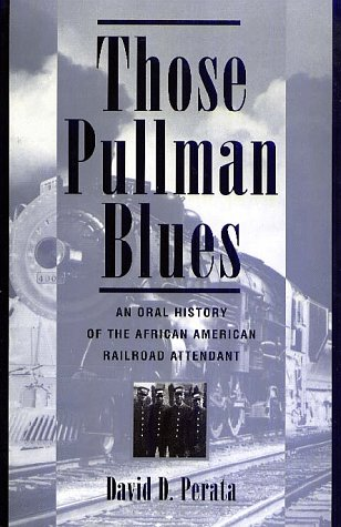 9780805745207: Those Pullman Blues: An Oral History of the African-American Railroad Attendant (Twayne's Oral History Series)