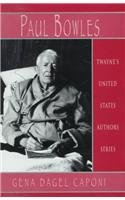 United States Authors Series: Paul Bowles (Twayne's United States Authors Series): Caponi, ...