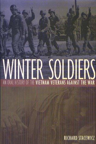 9780805745795: Winter Soldiers: An Oral History of the Vietnam Veterans Against the War (Twayne's Oral History Series)
