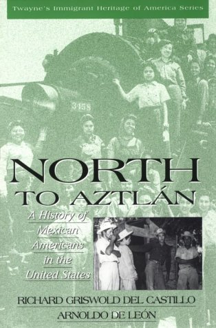 9780805745870: Immigrant Heritage of America Series - North to Aztlan: A History of Mexican Americans in the United States