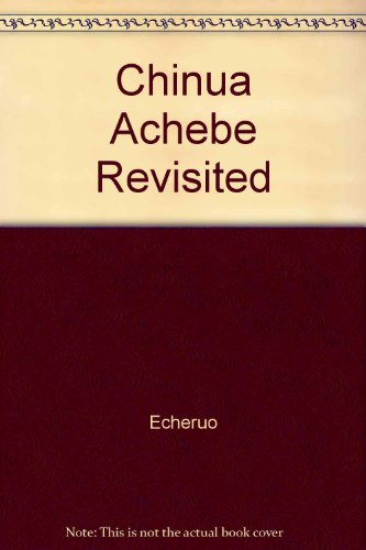 9780805745917: Chinua Achebe Revisited