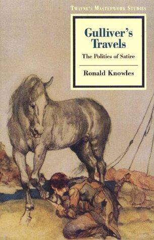 9780805746181: Gulliver's Travels: The Politics of Satire (Twayne's Masterwork Studies)