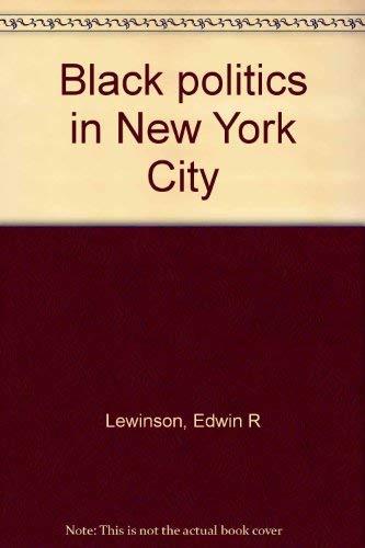 Black Politics in New York City: Lewinson, Edwin R.