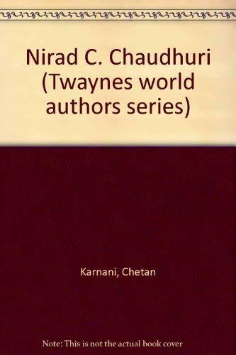 Stock image for Nirad C. Chaudhuri (Twayne's world authors series ; TWAS 548 : India) for sale by Half Price Books Inc.