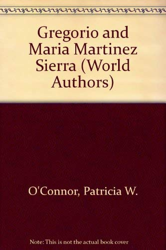 9780805762525: Gregorio and Maria Martinez Sierra (Twayne's World Authors)