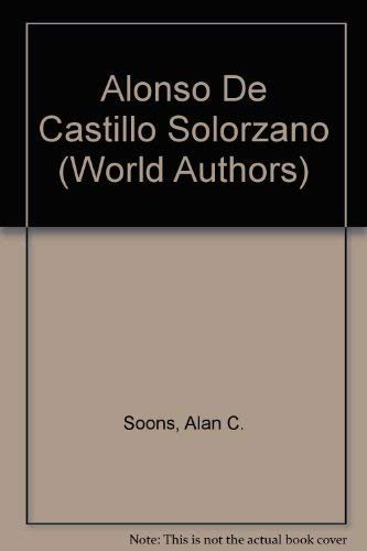 Alonso De Castillo Solorzano (World Authors): Soons, Alan C.
