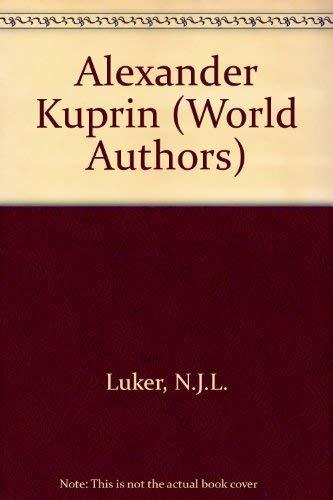 Alexander Kuprin (World Authors): Luker, N.J.L.
