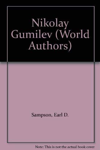 Nikolay Gumilev (World Authors): Sampson, Earl D.