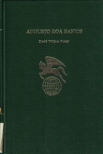 9780805763485: Augusto Roa Bastos (World Authors)