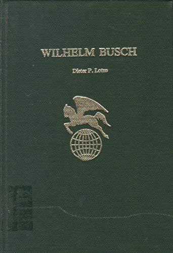 WILHELM BUSCH. (AUTOGRAPHED): Lotze, Dieter P.