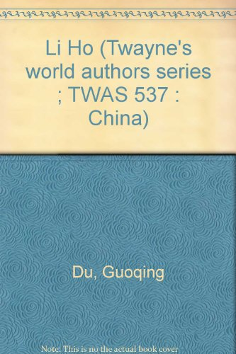 9780805763799: Li Ho (Twayne's world authors series ; TWAS 537 : China)