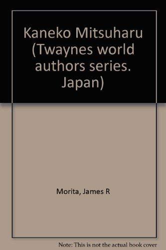 9780805763973: Kaneko Mitsuharu (Twayne's world authors series ; TWAS 555 : Japan)