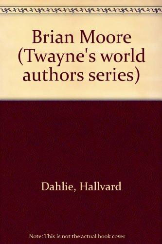 Brian Moore (Twayne's world authors series): Dahlie, Hallvard