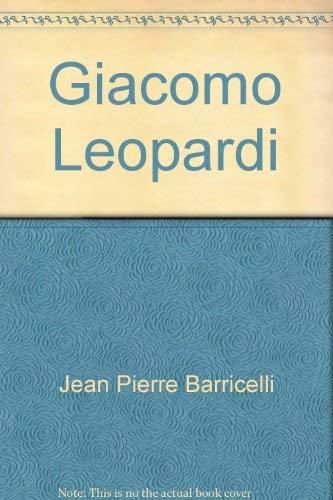 Giacomo Leopardi (Italian literature): Barricelli, Jean Pierre