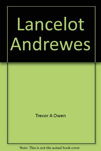 Lancelot Andrewes (Twayne's English authors series): Owen, Trevor A